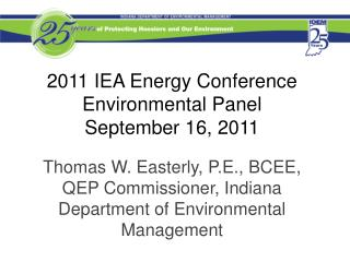 2011 IEA Energy Conference Environmental Panel  September 16, 2011