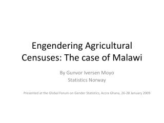 Engendering Agricultural Censuses: The case of Malawi