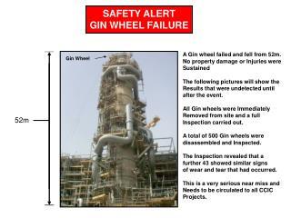 SAFETY ALERT GIN WHEEL FAILURE