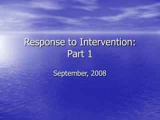 Response to Intervention: Part 1