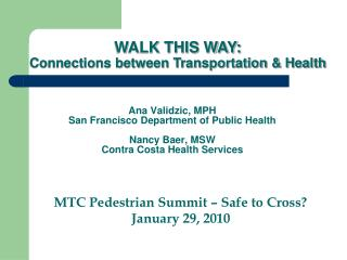 Ana Validzic, MPH San Francisco Department of Public Health Nancy Baer, MSW