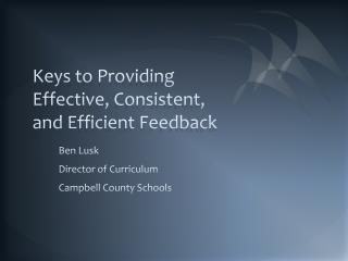 Keys to Providing Effective, Consistent, and Efficient Feedback