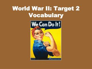World War II: Target 2 Vocabulary