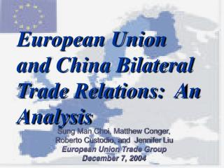 European Union and China Bilateral Trade Relations:  An Analysis