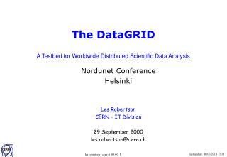 The DataGRID A Testbed for Worldwide Distributed Scientific Data Analysis
