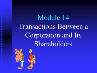 Module 14 Transactions Between a Corporation and Its Shareholders