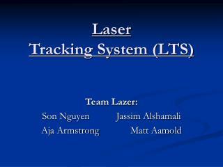 Laser  Tracking System (LTS)