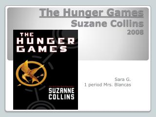 The Hunger Games Suzane Collins  2008