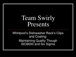 Team Swirly Presents