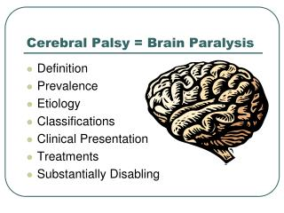 Cerebral Palsy = Brain Paralysis