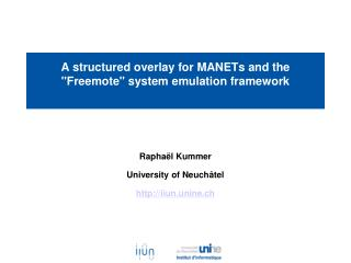 "A structured overlay for MANETs and the ""Freemote"" system emulation framework"