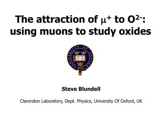 The attraction of  m +  to O 2- : using muons to study oxides