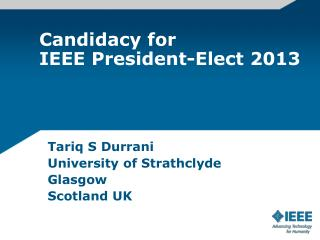 Candidacy for  IEEE President-Elect 2013