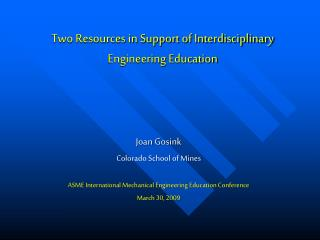Two Resources in Support of Interdisciplinary Engineering Education