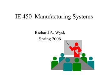 IE 450  Manufacturing Systems