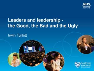Leaders and leadership -  the Good, the Bad and the Ugly