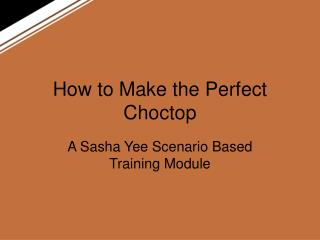 How to Make the Perfect Choctop