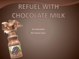 REFUEL WITH CHOCOLATE MILK