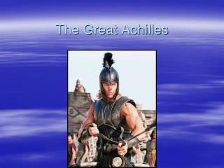 The Great Achilles