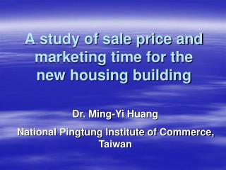 A study of sale price and marketing time for the new housing building