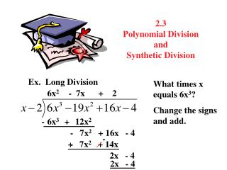 2.3 Polynomial Division and Synthetic Division