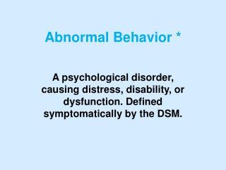 Abnormal Behavior *