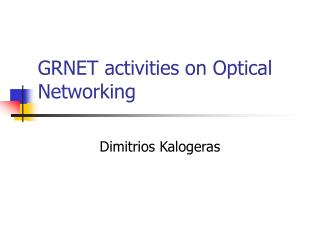 GRNET activities on Optical Networking