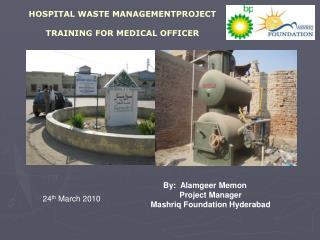 HOSPITAL WASTE MANAGEMENTPROJECT TRAINING FOR MEDICAL OFFICER