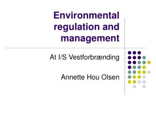 Environmental regulation and management