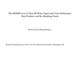 The MODIS Level 3 Near-IR Water Vapor and Cirrus Reflectance  Data Products and the Modeling Needs