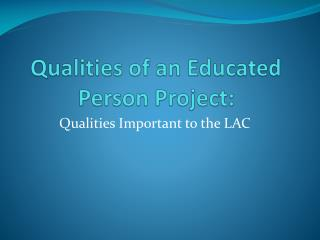 Qualities of an Educated Person Project: