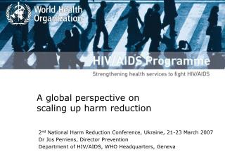 A global perspective on  scaling up harm reduction