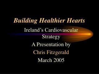 Building Healthier Hearts