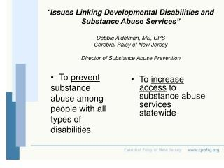 To  prevent substance abuse among people with all types of disabilities