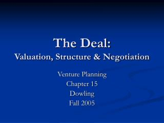The Deal: Valuation, Structure & Negotiation