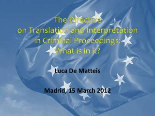 The Directive  on Translation and Interpretation  in Criminal Proceedings: What is in it?