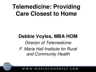 Telemedicine: Providing Care Closest to Home