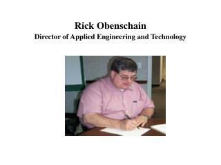 Rick Obenschain Director of Applied Engineering and Technology