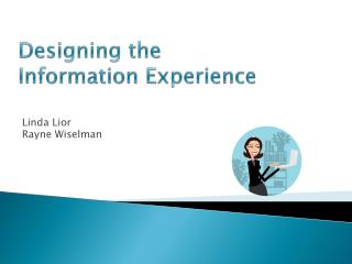Designing the  Information Experience