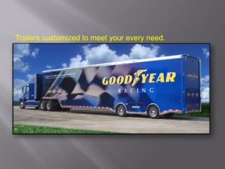Trailers customized to meet your every need.