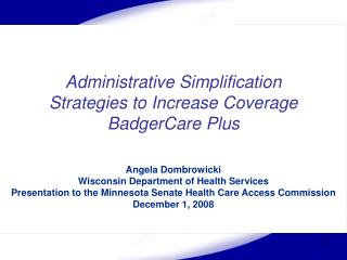 Administrative Simplification Strategies to Increase Coverage  BadgerCare Plus