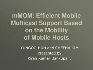 mMOM: Efficient Mobile Multicast Support Based on the Mobility of Mobile Hosts