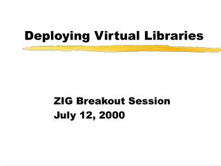 Deploying Virtual Libraries
