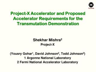 Project-X Accelerator and Proposed Accelerator Requirements for the Transmutation Demonstration