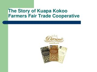 The Story of  Kuapa Kokoo Farmers Fair Trade Cooperative