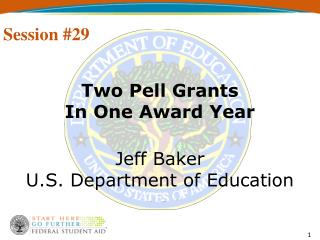 Two Pell Grants  In One Award Year Jeff Baker U.S. Department of Education