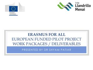 ERASMUS FOR ALL EUROPEAN FUNDED PILOT PROJECT work packages / deliverables
