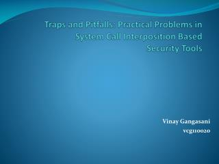 Traps and Pitfalls: Practical Problems in System Call Interposition Based Security Tools