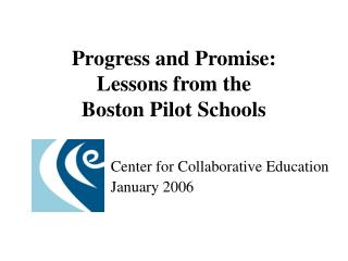 Progress and Promise: Lessons from the  Boston Pilot Schools