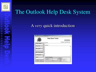 The Outlook Help Desk System
